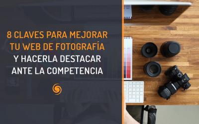 8 Claves para mejorar tu web de fotografía y hacerla destacar ante la competencia